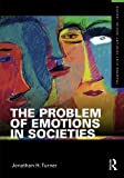 The Problem of Emotions in Societies, Jonathan Turner, 0415892074