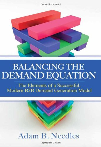 Balancing the Demand Equation: The Elements of a Successful, Modern B2B Demand Generation Model
