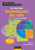 Le livre des techniques du son - 4e édition: Tome 2 - La technologie