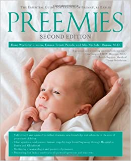 Preemies Second Edition The Essential Guide For Parents Of