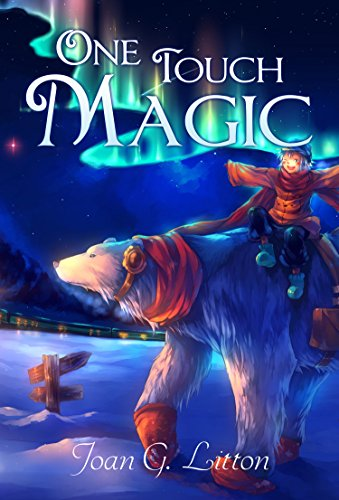 Children's eBooks: One Touch Magic (Bears Kids Books Beginning Readers Fantasy & Magic) (Animals Age 4-8 Fairy Tales Survival Stories Action & Adventure)