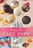Crazy for Cake Pops, Molly Bakes, 1612430449