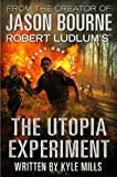 Robert Ludlum's (TM) The Utopia Experiment (A Covert-One novel Book 10)
