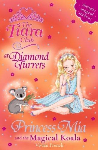Princess Mia and the Magical Koala (The Tiara Club) by Vivian French (2010-06-01)