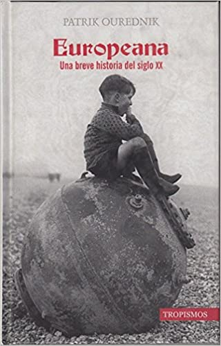 EUROPEANA. Una breve historia del Siglo XX: Amazon.es: Ourednik,Patrik: Libros
