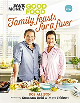 Save Money: Good Food - Family Feasts for a Fiver: Amazon co uk