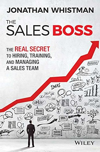The Sales Boss: The Real Secret to Hiring Training and Managing a Sales Team (Lead Title) pdf