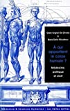 img - for A Qui Appartient Le Corps Humain?: Medecine, Politique Et Droit (Medecine & Sciences Humaines) (French Edition) by Claire Crignon-de Oliveira book / textbook / text book