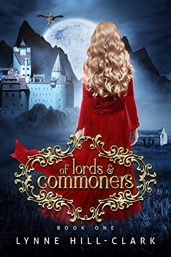 Of Lords and Commoners: Book One (Lords and Commoners Series 1) by [Hill-Clark, Lynne]