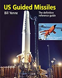 US Guided Missiles: The Definitive Reference Guide