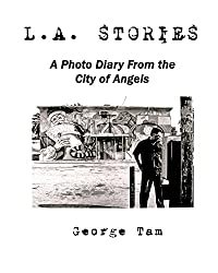 L.A. Stories: A Photo Diary From the City of Angels