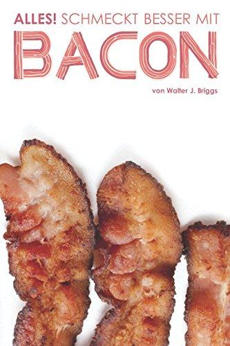 Alles schmeckt besser mit Bacon