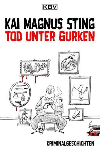 Tod unter Gurken: Kriminalgeschichten (KBV-Krimi, Band 376)