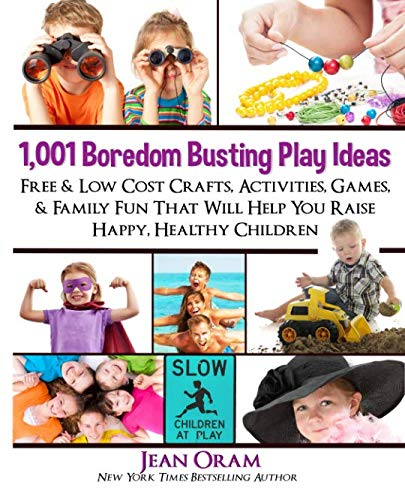 Books : 1,001 Boredom Busting Play Ideas: Free and Low Cost Crafts, Activities, Games and Family Fun That Will Help You Raise Happy, Healthy Children (It's All Kid's Play) (Volume 1)