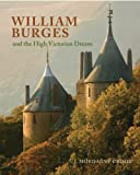 William Burges: and the High Victorian Dream
