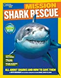 National Geographic Kids Mission: Shark Rescue: All About Sharks and How to Save Them (NG Kids Mission: Animal Rescue)
