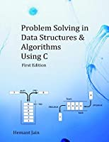 Problem Solving in Data Structures & Algorithms Using C Front Cover