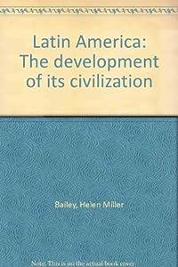 Unknown Binding Latin America: The development of its civilization Book