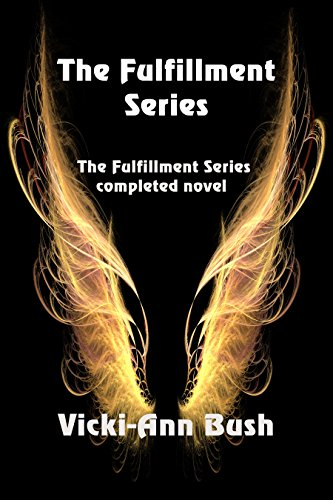 The Fulfillment Series Complete Novel by [Bush, Vicki-Ann]