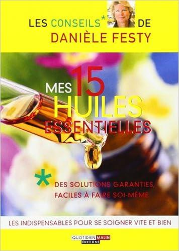 Amazon Fr Mes 15 Huiles Essentielles Daniele Festy Livres