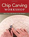 Chip Carving Workshop, Lora S. Irish, 1565237765