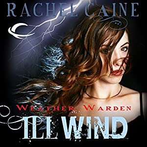 Ill Wind: Weather Warden, Book 1 Hörbuch