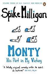 Monty: His Part in My Victory (Milligan Memoirs Book 3)