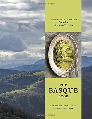 The Basque Book: A Love Letter in Recipes from the Kitchen of Txikito (Recipe Book With Love compare prices)