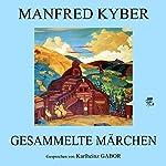Gesammelte Märchen | Manfred Kyber