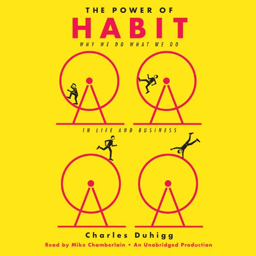 The Power of Habit: Why We Do What We Do in Life and Business by Charles Duhigg cover