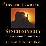 Synchronicity: The Inner Path of Leadership | Joseph Jaworski