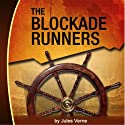 The Blockade Runners Audiobook by Jules Verne Narrated by Ken Maxon