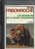 img - for Les seigneurs de la faune canadienne book / textbook / text book