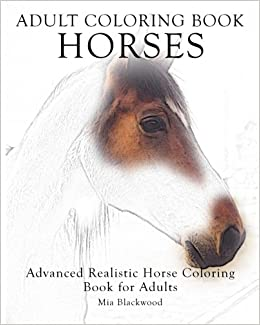 Amazon Com Adult Coloring Book Horses Advanced Realistic Horses