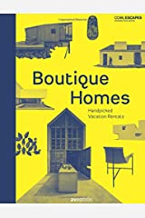 Boutique Homes: Handpicked Vacation Rentals (Cool Escapes) Hardcover