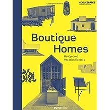 Boutique Homes: Handpicked Vacation Rentals (Cool Escapes)