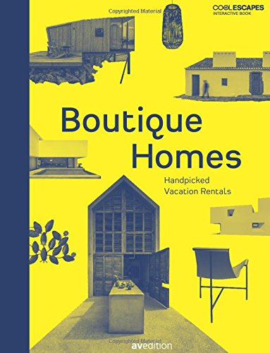 Boutique Homes: Handpicked Vacation Rentals by Avedition Gmbh