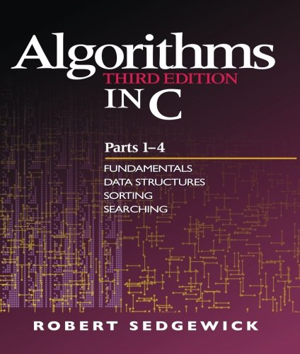 Algorithms in C, Parts 1-4: Fundamentals, Data Structures, Sorting, Searching (3rd Edition) (Pts. 1-4) by Addison-Wesley Professional