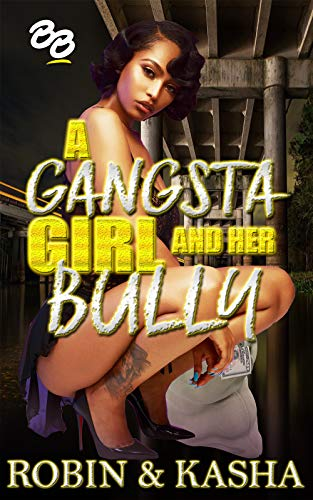 A Gangsta Girl and Her Bully (A Bitch Gang Series Book 1) -