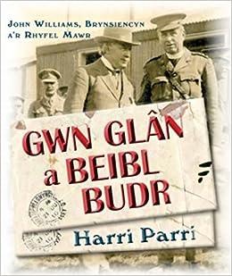 Gwn Glan a Beibl Budr: John Williams, Brynsiencyn, A'r Rhyfel Mawr