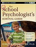 The School Psychologist's Survival Guide 1st Edition
