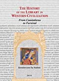 The History of the Library in Western Civilization, Staikos, K., 906194290X