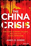 The China Crisis, James R. Gorrie, 111847077X