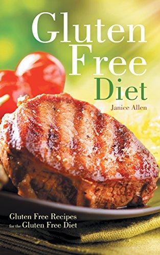 Gluten Free Diet: Gluten Free Recipes for the Gluten Free Diet ()