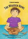 The Wooden Bowl/El Bol de Madera, Ramona Moreno Winner, 096511743X