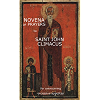 Novena for Dieters: Prayers to St. John Climacus for Overcoming Excessive Appetites