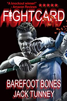 Fight Card: Barefoot Bones (Fight Card Series Book 20) by [Tunney, Jack]