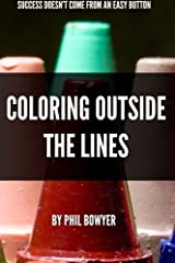 Coloring Outside The Lines by Phil Bowyer (2014-09-16) Paperback