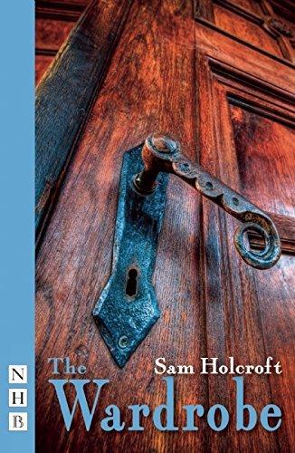 (The Wardrobe (NHB Modern Plays) by Sam Holcroft (2014-06-05))