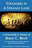 Strangers in a Strange Land, Bruce C. Birch and Lucy Lind Hogan, 0979793599